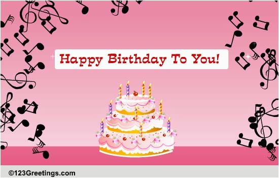 123 Free Birthday Greeting Cards With Music Hear The Song Songs Ecards