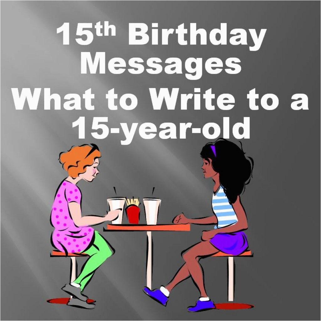 15 Year Old Birthday Card 15th Birthday Card Wishes Messages Jokes and Poems