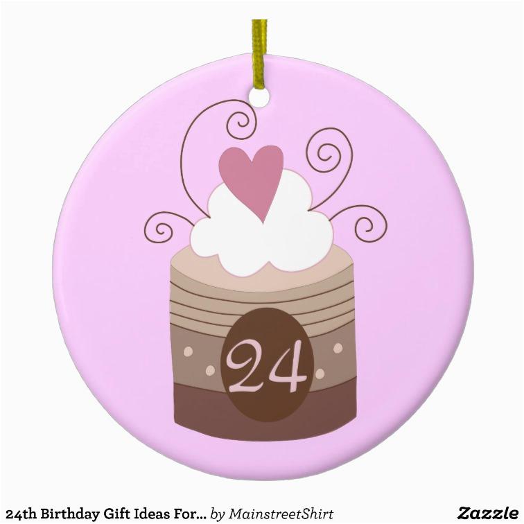 24th birthday gift ideas for her ceramic ornament zazzle