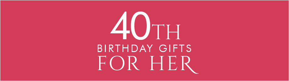 40 Birthday Gifts For Her 40th Ideas Gift Daughter
