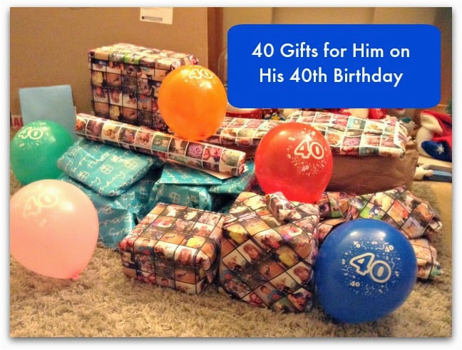 40 Presents For 40th Birthday Ideas Gifts Him On His Stressy Mummy
