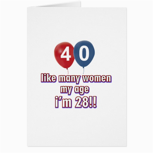 40 Year Old Birthday Cards Women Designs Greeting Card Zazzle