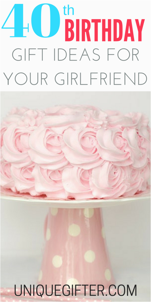20 gift ideas for your girlfriend 39 s 40th birthday unique
