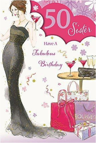 50 sister have a fabulous 50th birthday sister birthday card