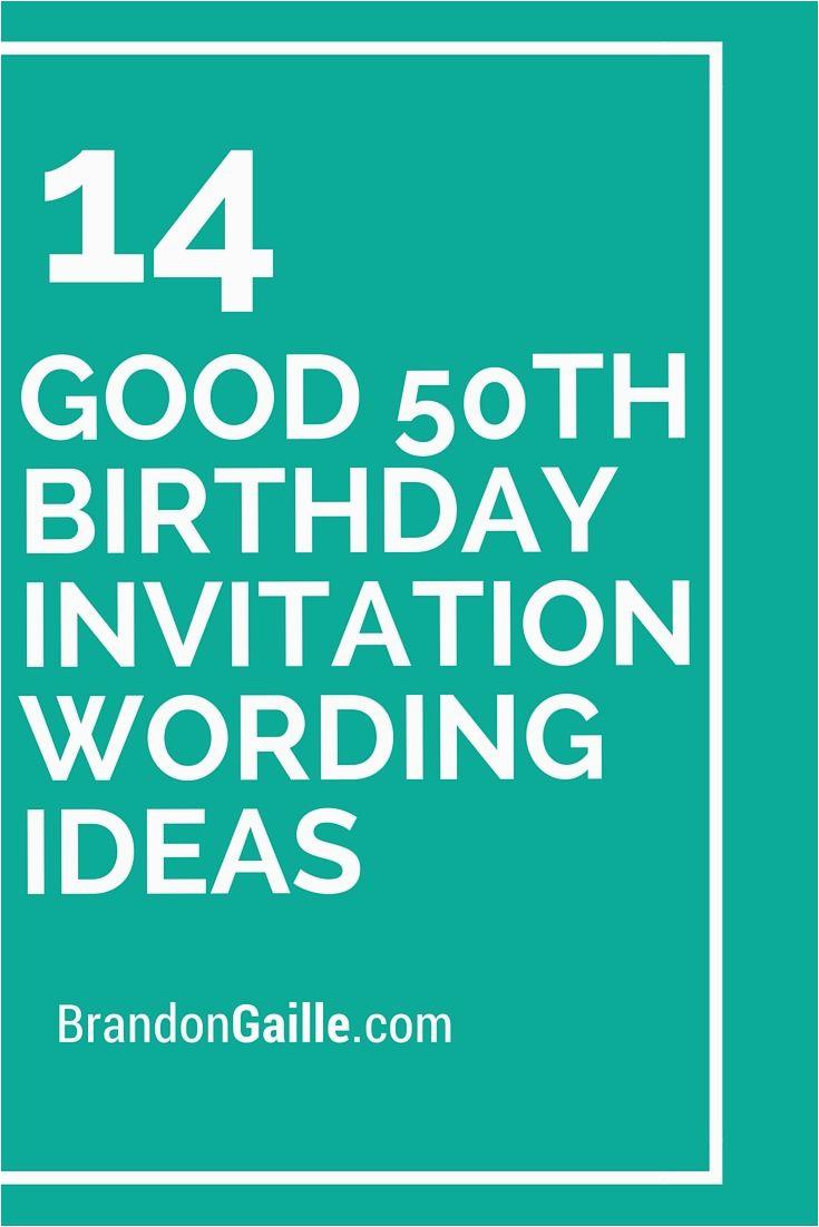 50 Birthday Party Invitation Wording 14 Good 50th Ideas