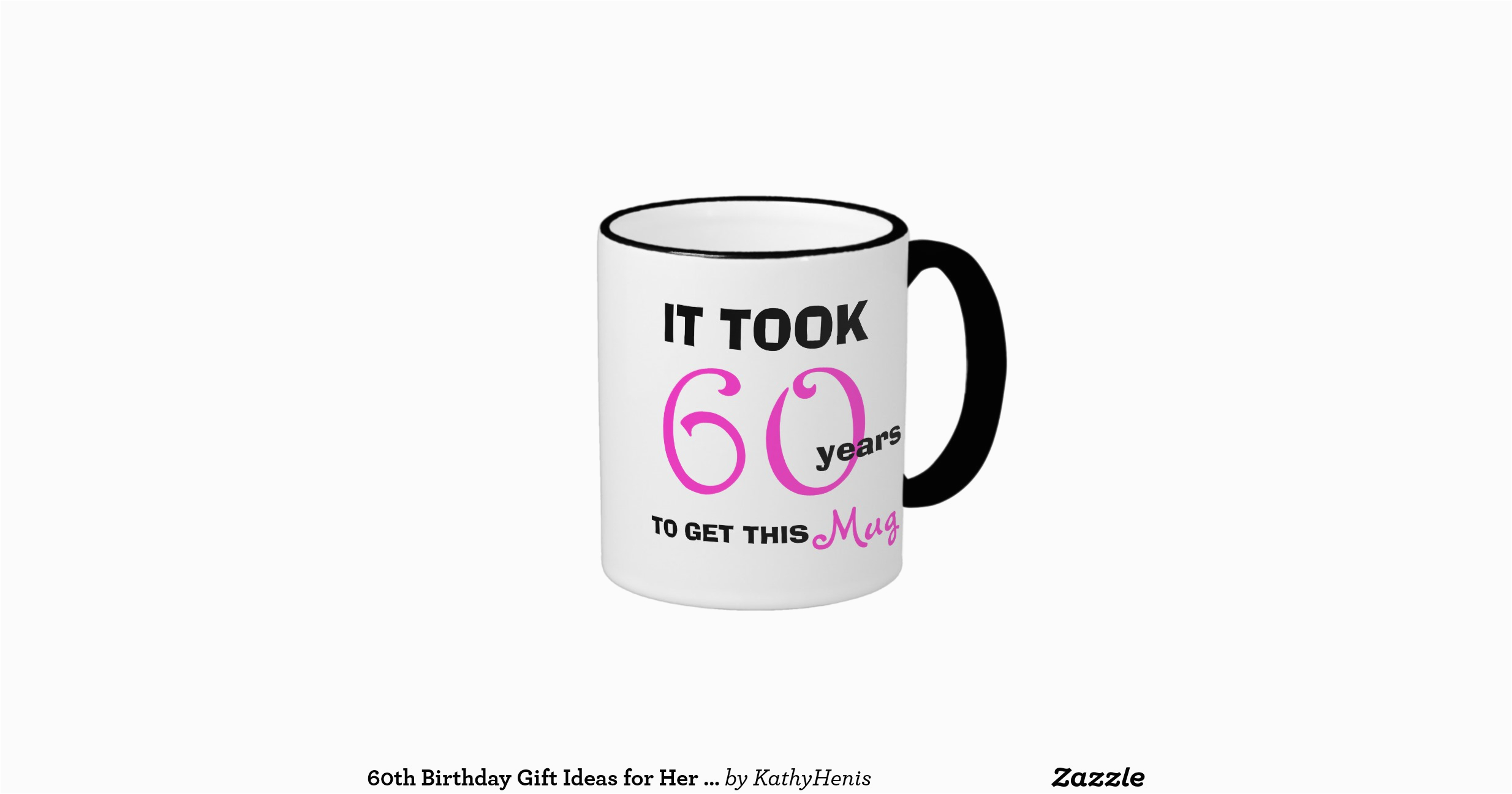 60 Birthday Gift Ideas For Her 60th Birthday Gift Ideas For Her Mug