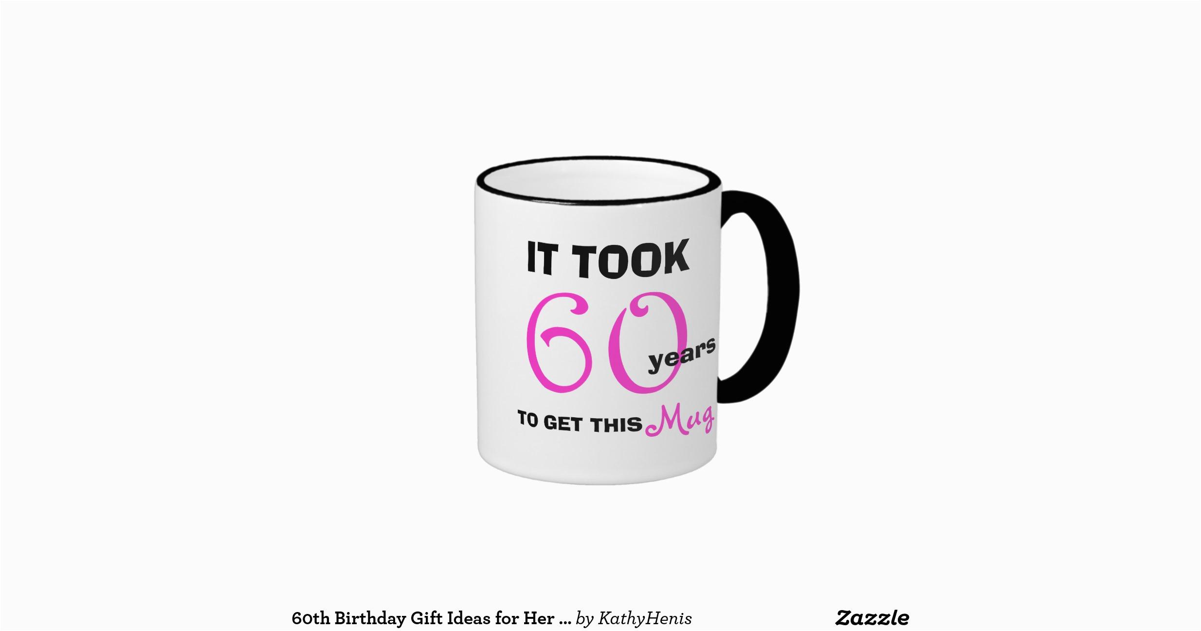 60th birthday gift ideas for her mug funny