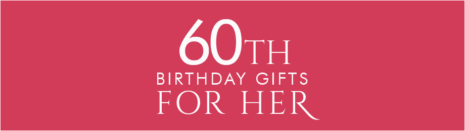 60th birthday gifts at find me a gift