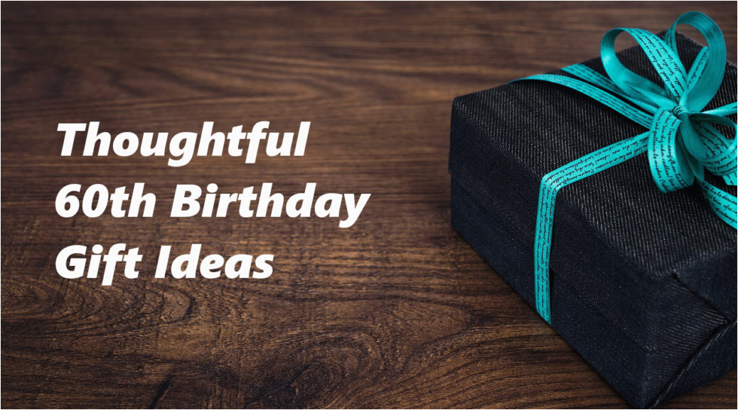 60th birthday gift ideas to stun and amaze noble portrait
