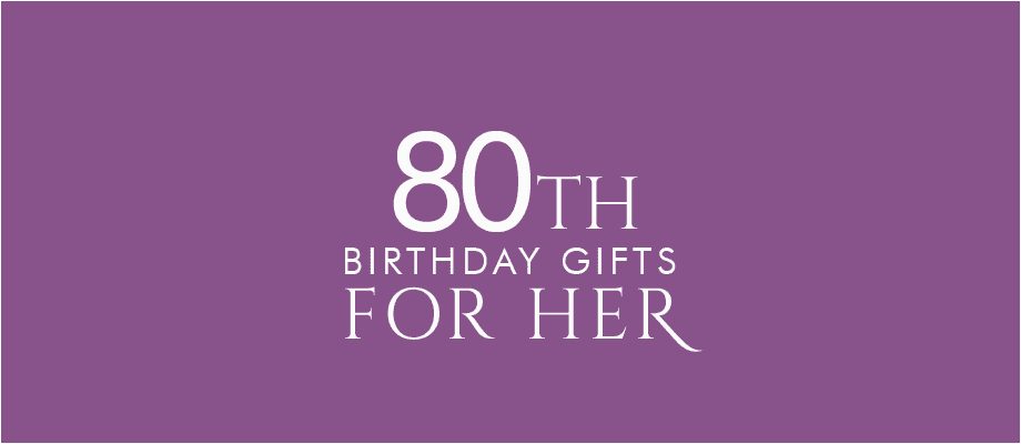 80th Birthday Gifts At Find Me A Gift