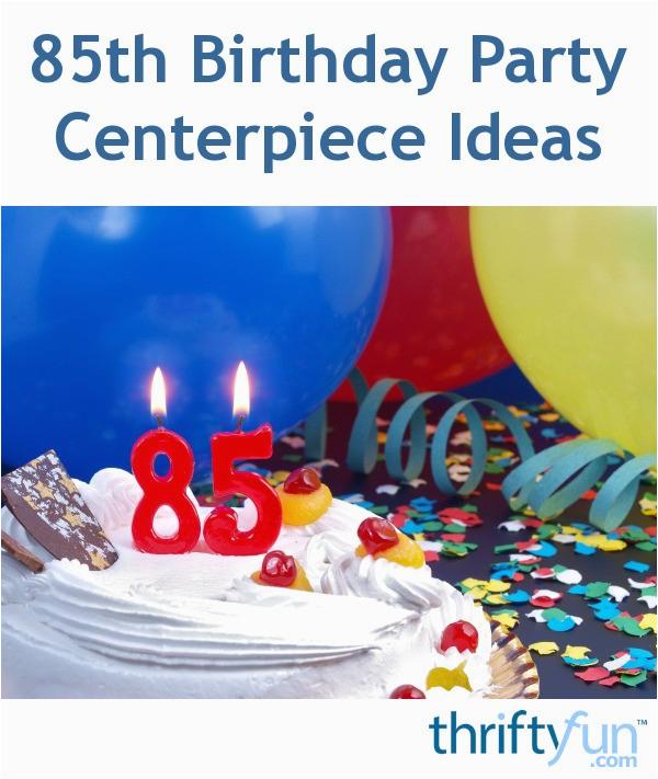 85th Birthday Party Decorations Centerpiece Ideas Thriftyfun