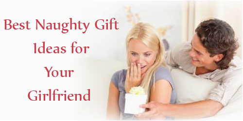 Best Gift for Girlfriend On Her Birthday In India 5 Best Naughty Gift Ideas for Your Girlfriend In India