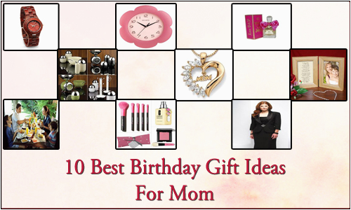 Best Gift For Mom On Her Birthday 10 Ideas
