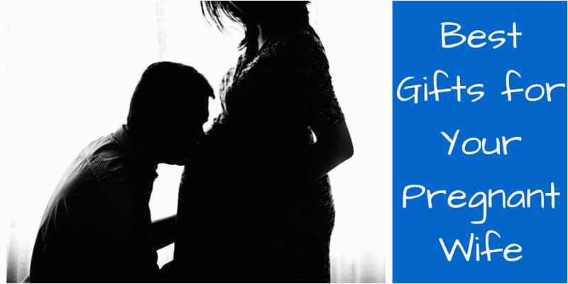 best gifts for your pregnant wife 50 pregnancy gift ideas