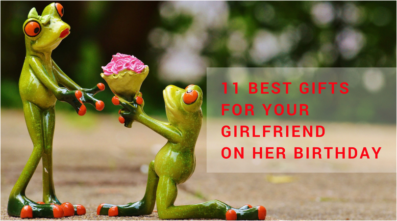 11 best gifts for your girlfriend on her birthday best
