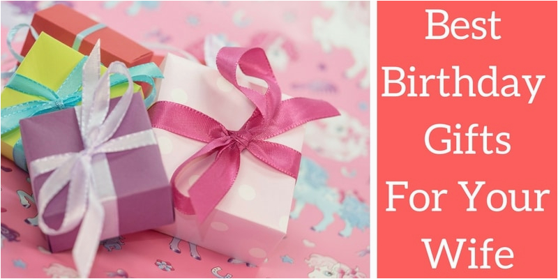 best birthday gifts ideas for your wife 25 thoughtful
