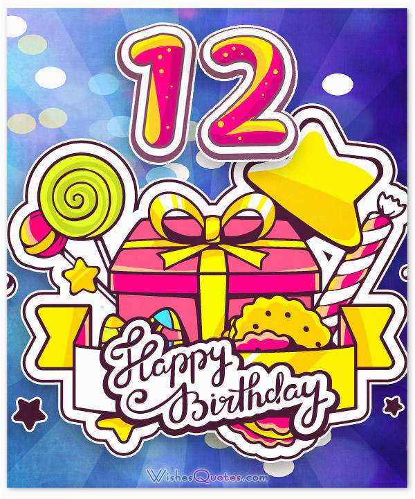 happy 12th birthday wishes for 12 year old boy or girl