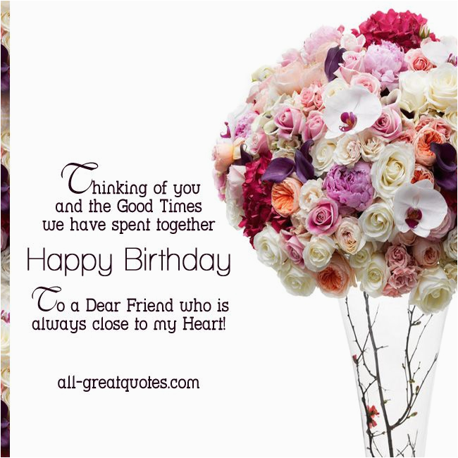 to a dear friend who is always close to my heart happy