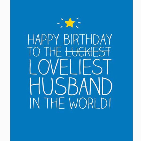 birthday card sayings for husband the 25 best birthday