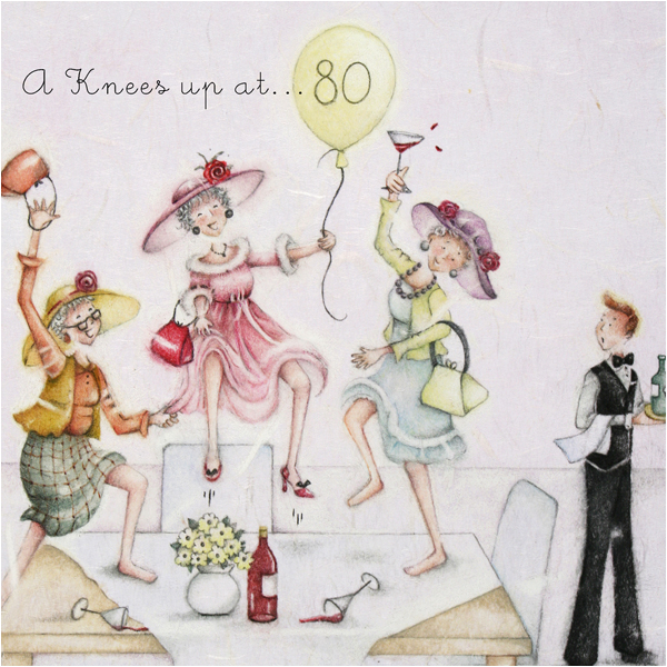 Birthday Cards 80 Year Old Woman A Knees Up At Happy Card