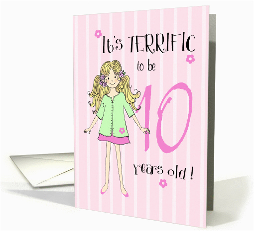 Birthday Cards for 10 Years Old Girl Terrific to Be 10 Year Old Girl Card 166472