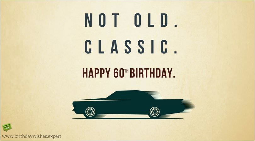 Birthday Cards For 60 Year Old Male Not Classic 60th Wishes