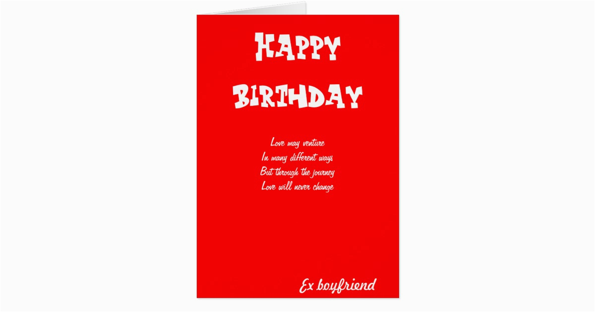 ex boyfriend birthday cards zazzle