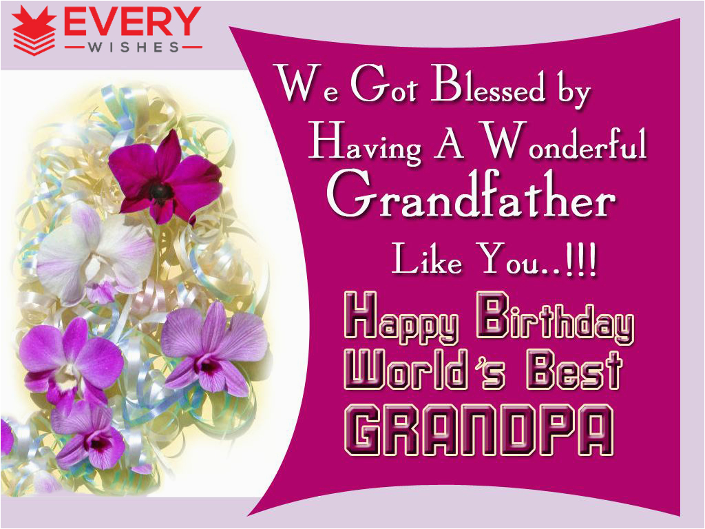Birthday Cards for Grandpa From Granddaughter Birthday Wishes for Grandfather 30 Quotes and Wishes