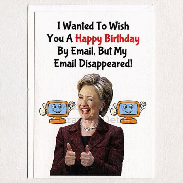 hillary clinton funny birthday card email gift idea husband greeting card girlfriend gift boyfriend politics for her for him