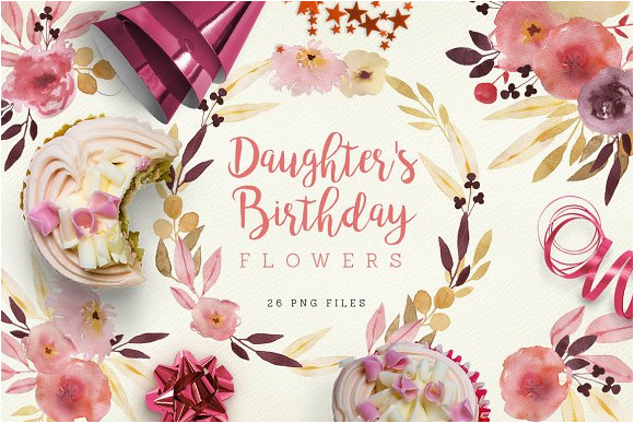 Birthday Flowers for My Daughter Daughter 39 S Birthday Flowers Illustrations On Creative Market