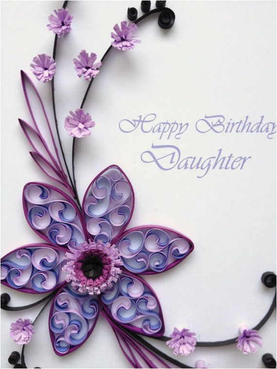 paper quilling happy birthday daughter card quilled