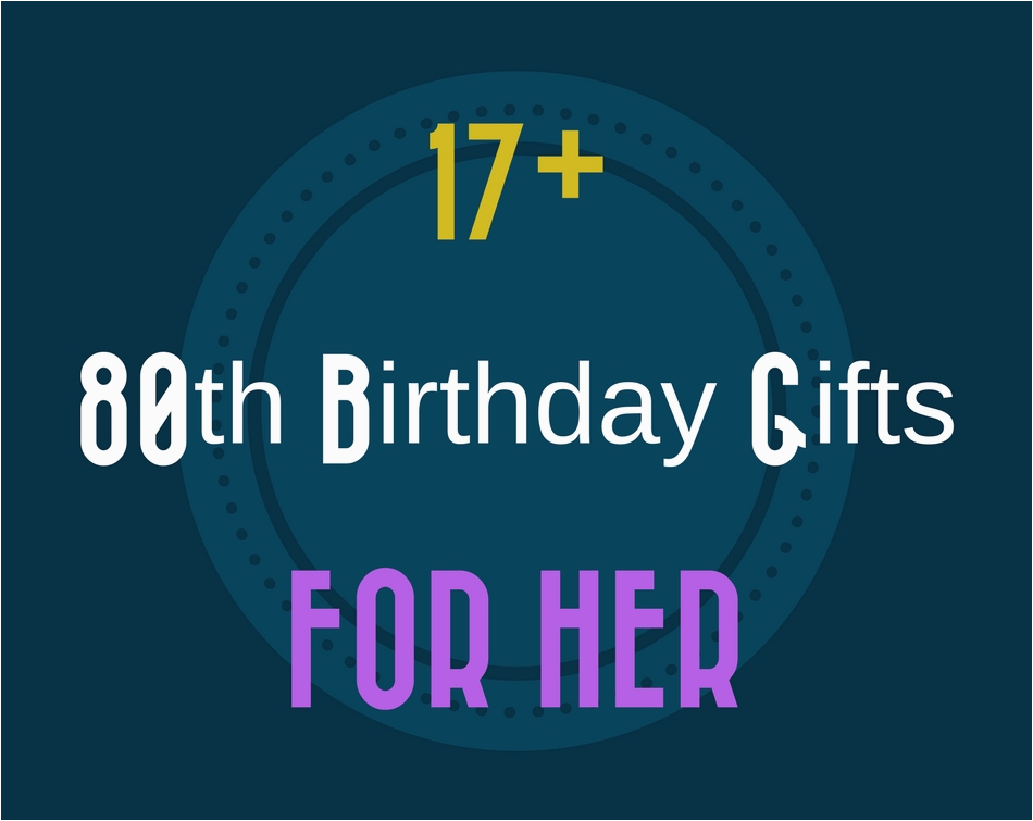 Birthday Gift Experiences For Her 17 Great 80th Ideas Women