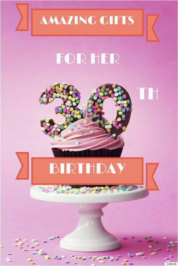 Birthday Gifts for Her Canada 30th Birthday Gifts 30 Ideas the Woman In Your Life Will