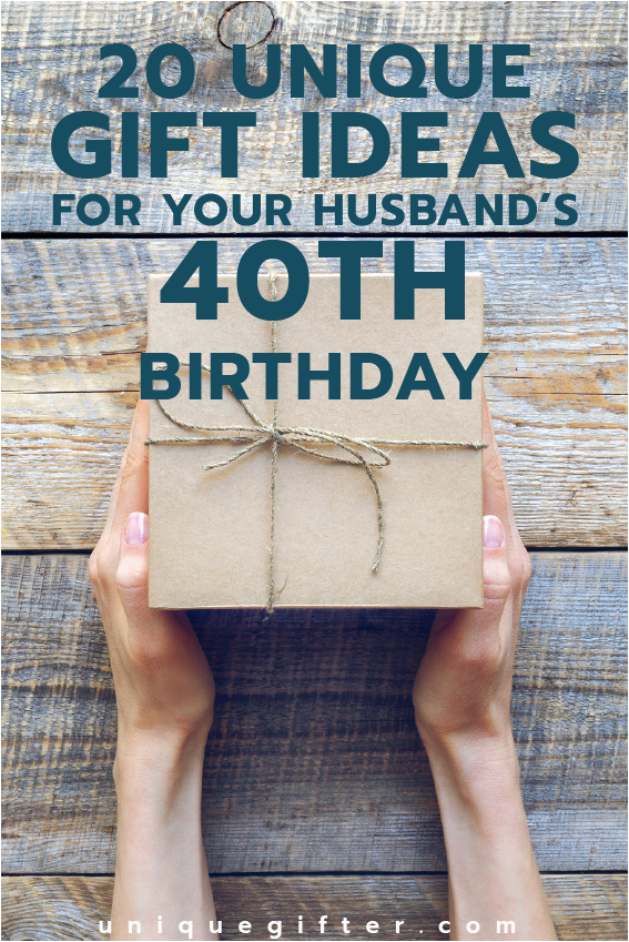 Boyfriend 40th Birthday Ideas 20 Gift For Your Husband 39 S Unique Gifter