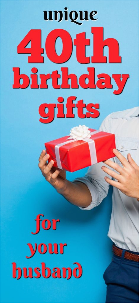 20 gift ideas for your husband 39 s 40th birthday unique