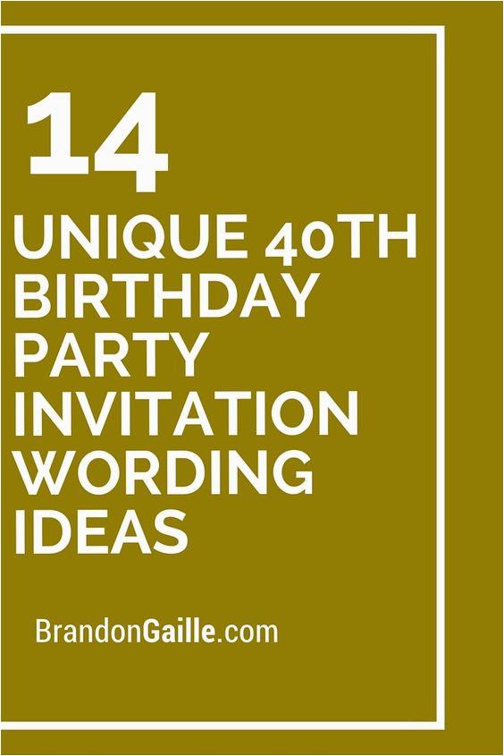 Cool 40th Birthday Invitations 14 Unique Party Invitation Wording Ideas