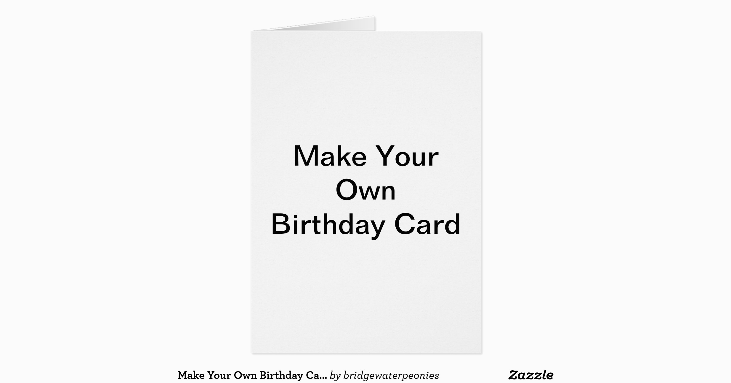 make your own birthday card zazzle