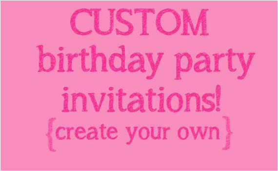 Create My Own Birthday Invitations For Free Make Your Kids