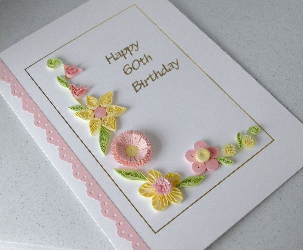 Custom Made Birthday Cards Online Quilling 60th Card Handmade Quilled