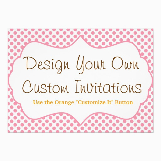 design your own custom personalized invitations 161225301544005152
