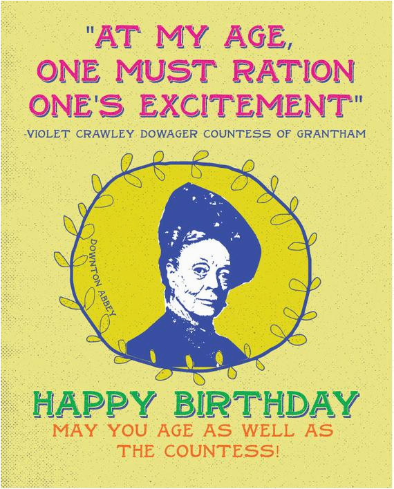 happy birthday greeting card violet crawley countess of by