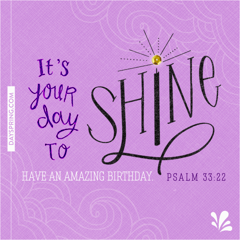 E Cards For Birthdays Day To Shine Ecards Dayspring