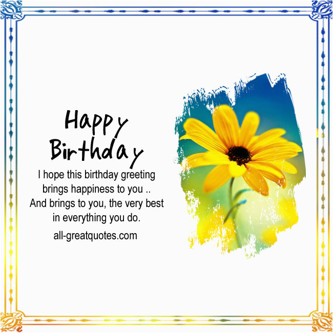 i hope this birthday greeting brings happiness to you