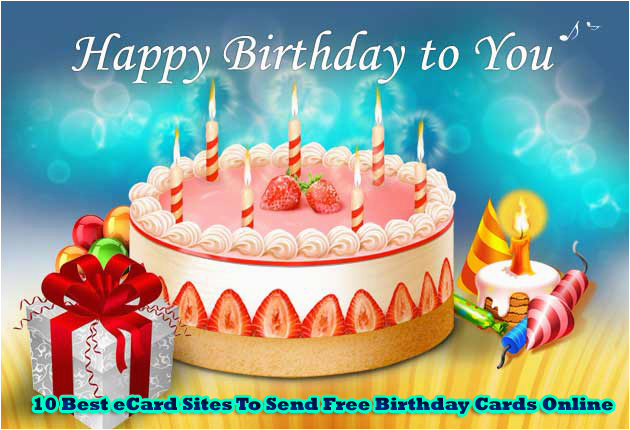 free birth day greeting cards 10 best ecard sites to send free birthday cards online printable