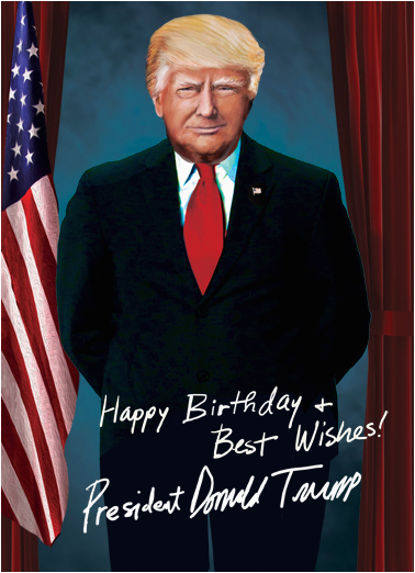 Free Donald Trump Birthday Card Funny Greeting Cards And Ecards To Personalize Send