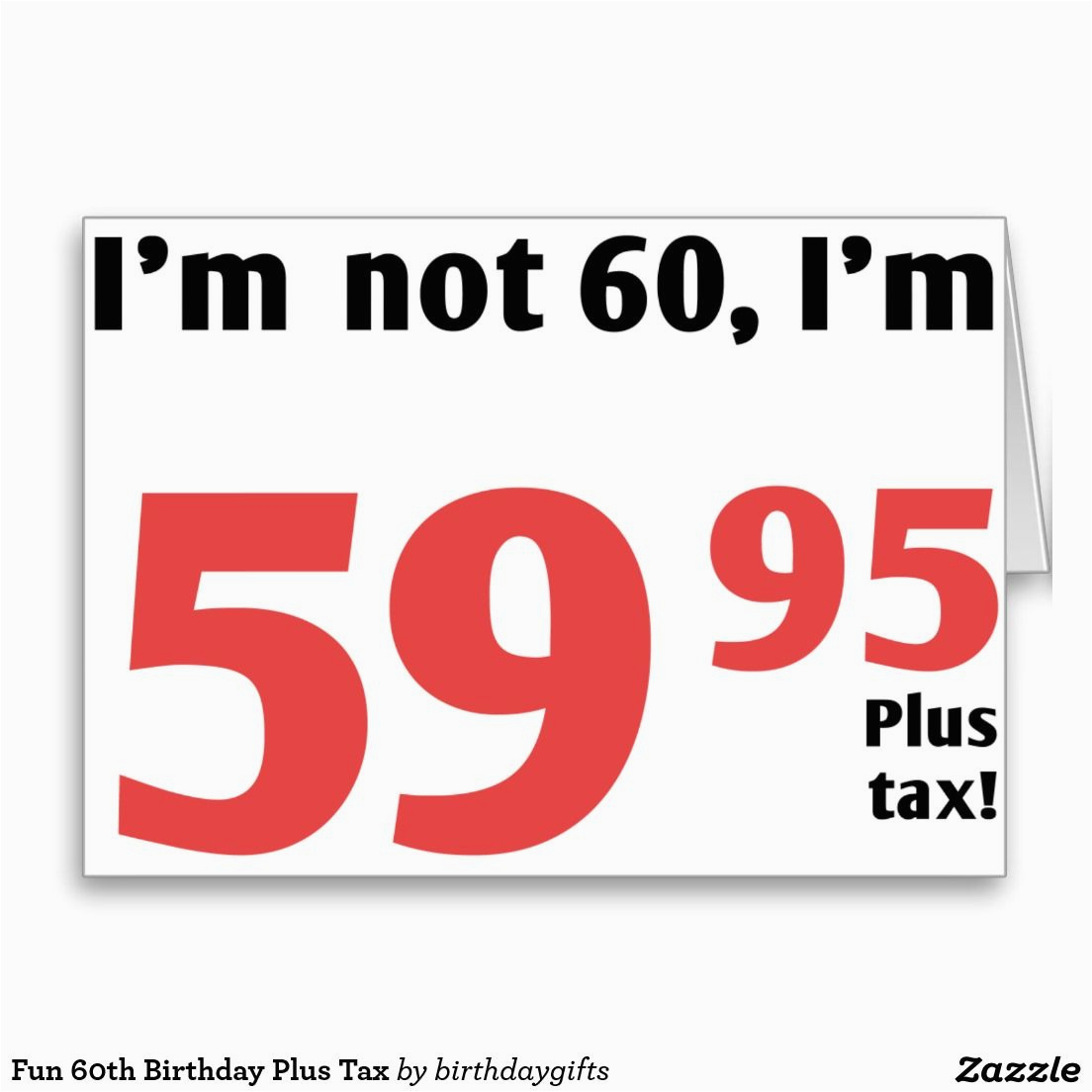 Free E Cards 60th Birthday Funny Fun Plus Tax Card Birthdays