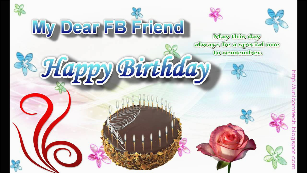 free birthday greeting e card to my dear fb friend youtube