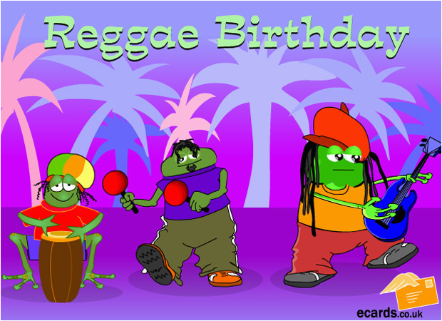 Free Online Singing Birthday Cards Ecards Have A Reggae
