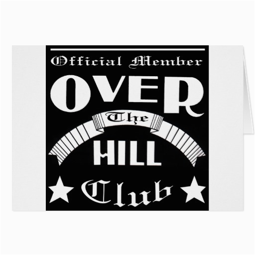 over the hill club card 137693362683383393