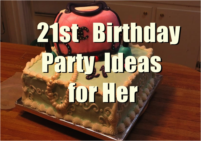 Fun Birthday Gift Ideas For Her 21st Party You Should Keep In